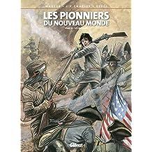 PIONNIERS DU NOUVEAU MONDE (LES) T.19 : LES INSURGÉS