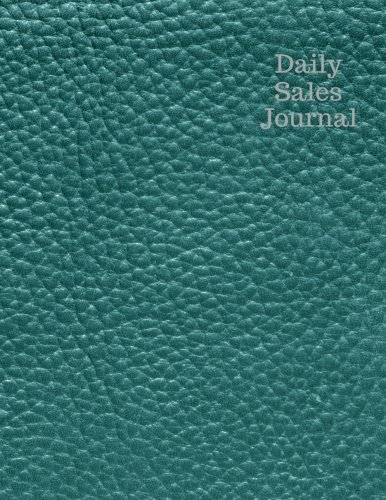Pdf Money Daily Sales Journal: Green Leather Expense Ledger, Stock Record Tracker, Daily Sales Log Book, Journal Notebook for Personal, Company and Business ... Book Size. (Office Supplies) (Volume 9)