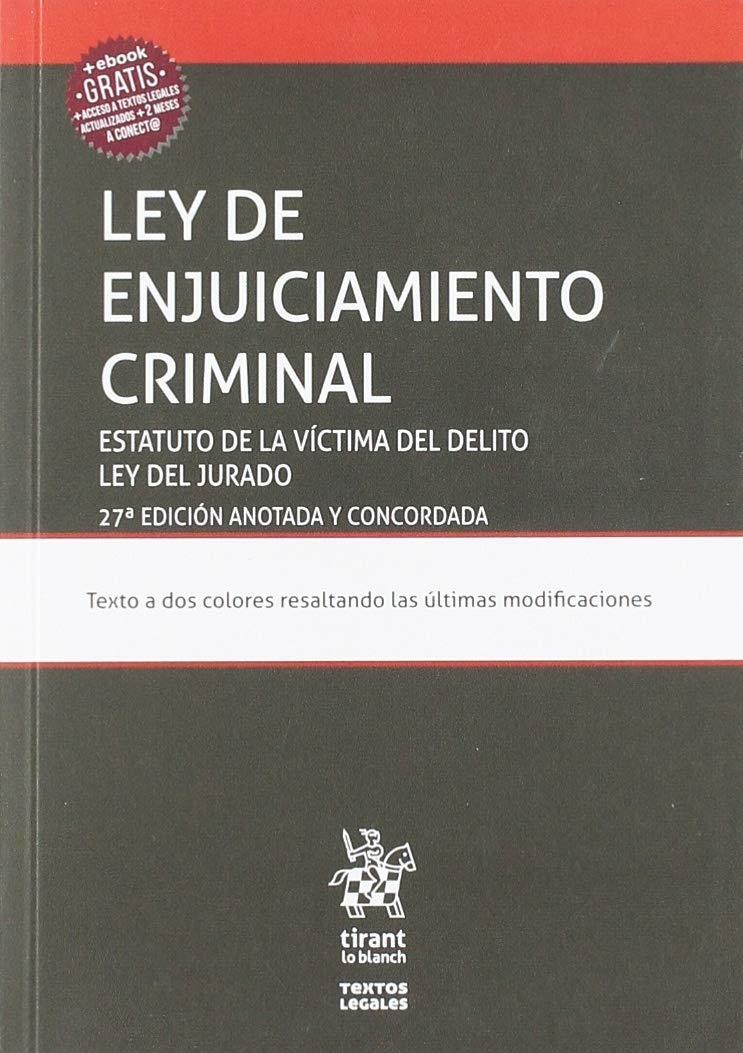 Ley de Enjuiciamiento Criminal Estatuto de la Víctima del Delito ley del Jurado 27Ẃ Edición 2019 Anotada y Concordada (Textos Legales)