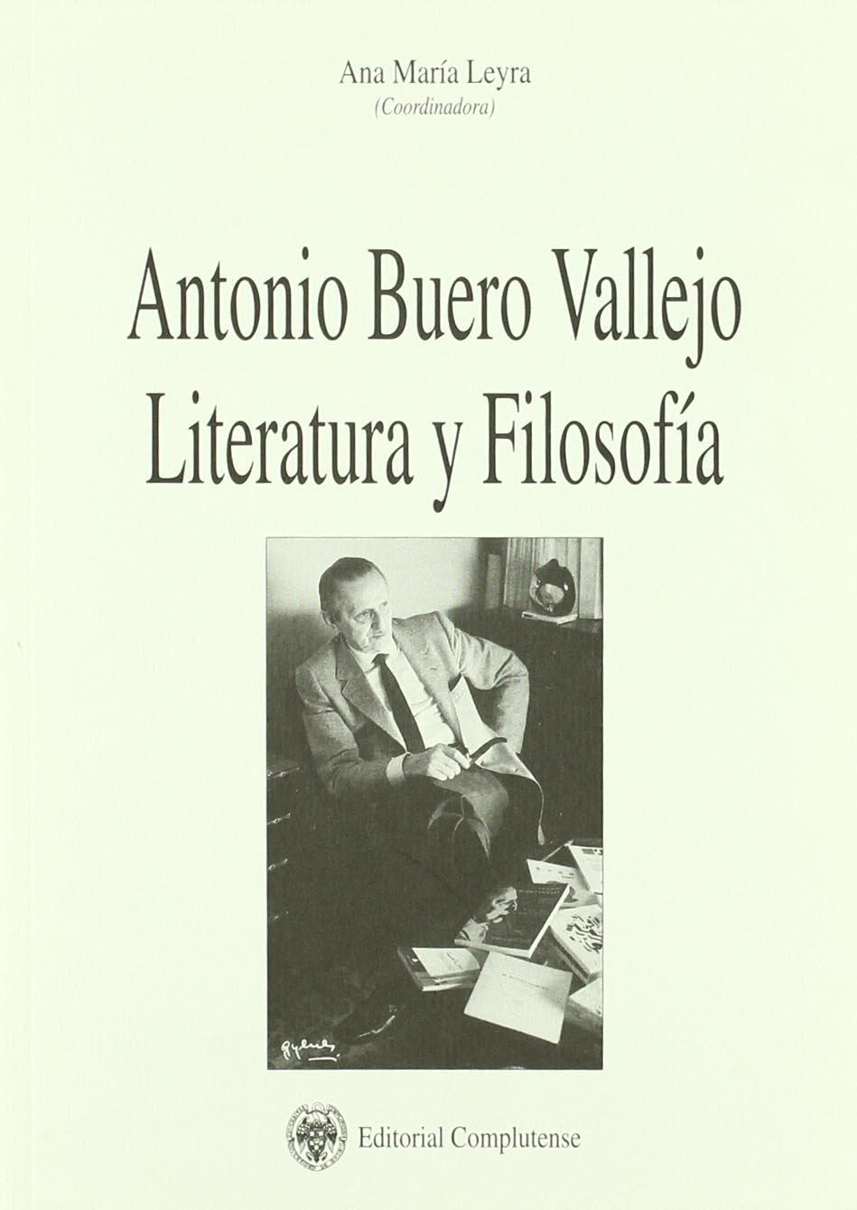 Download Antonio Buero Vallejo: Literatura Y Filosofia / Literature and Philosophy (Philosophica Complutensia) (Spanish Edition) PDF