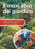 Il maxi libro del giardino (I maxi libri)