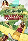 The Girl Aviators and the Phantom Airship (Aunt Claire Presents)