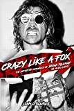 #6: Crazy Like A Fox: The Definitive Chronicle of Brian Pillman 20 Years Later