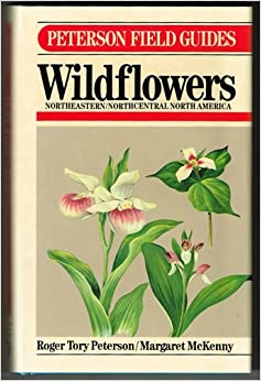 A Field Guide to Wildflowers of Northeastern and North-Central North America (Peterson Field Guide Series)
