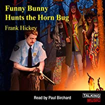 FUNNY BUNNY HUNTS THE HORN BUG: A MAX ROYSTER MYSTERY