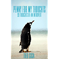 Penny For My Thoughts: 99 Thoughts of an Introvert (English Edition)