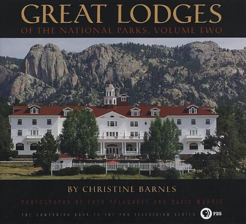 Great Lodges of the National Parks: Volume Two