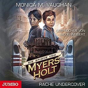 Rache Undercover (Die Spione von Myers Holt 2) Hörbuch