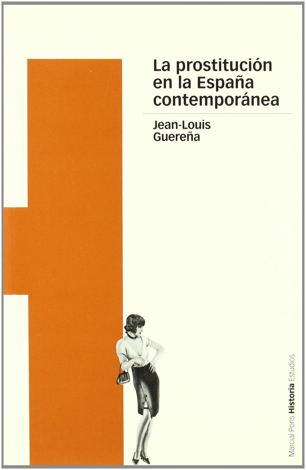 PROSTITUCIÓN EN LA ESPAÑA CONTEMPORÁNEA, LA Estudios: Amazon.es ...