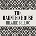 The Haunted House Audiobook by Hillaire Belloc Narrated by Maxwell Caulfield