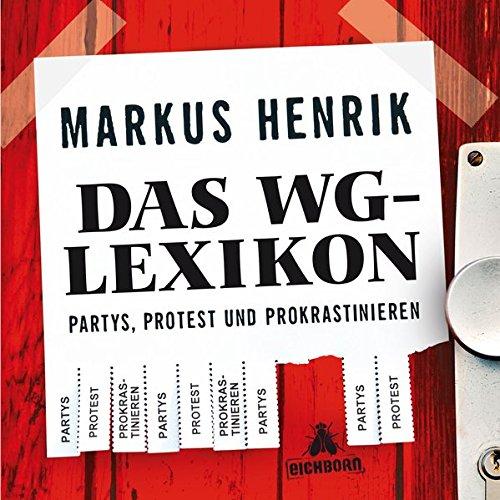 das-wg-lexikon-partys-protest-und-prokrastinieren