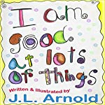 I Am Good at Lots of Things | Jessica Arnold