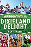 Paul Finebaum Best Deals - Dixieland Delight: A Football Season on the Road in the Southeastern Conference