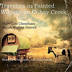 Travelers in Painted Wagons: On Cohay Creek