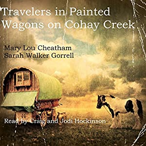 Travelers in Painted Wagons: On Cohay Creek Audiobook