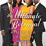 The Ultimate Betrayal: A Reverend Curtis Black Novel, Book 12 | Kimberla Lawson Roby