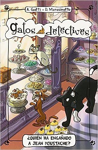 Amazon.com: Gatos detectives # 4¿Quién ha engañado a Jean Moustache? (Spanish Edition) (9788424652364): Alessandro Gatti, La Galera, Stefano Turconi: Books