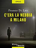 C'era la nebbia a Milano