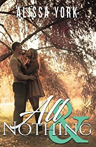 All & Nothing (The Broadway Series) (Volume 1)