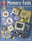 Memory Folds: Great Ideas for Scrapbooks & Cards (Design Originals)