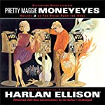 The Voice from the Edge, Volume 3: Pretty Maggie Moneyeyes | Harlan Ellison