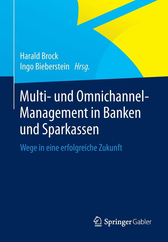 Multi  Und Omnichannel Management In Banken Und Sparkassen  Wege In Eine Erfolgreiche Zukunft