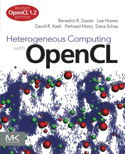 Heterogeneous Computing with OpenCL, Second Edition: Revised OpenCL 1.2 Edition