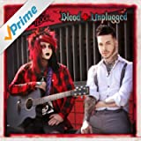 Blood Unplugged [Explicit]