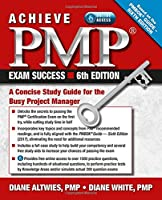 Achieve PMP Exam Success, 6th Edition: A Concise Study Guide for the Busy Project Manager Front Cover