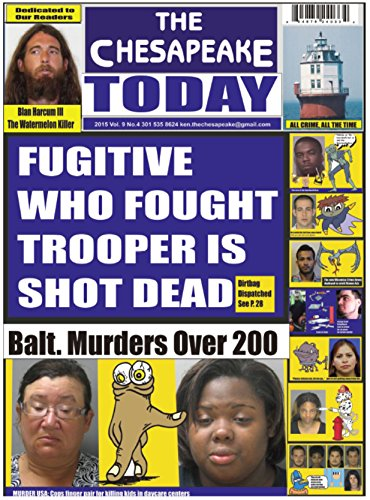 THE CHESAPEAKE TODAY All Crime All The Time Vol. 9 No. 4 2015
