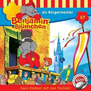 Benjamin als Bürgermeister (Benjamin Blümchen 57) Hörspiel