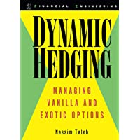 Image for Dynamic Hedging: Managing Vanilla and Exotic Options
