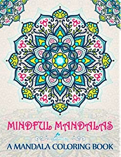 Mindful Mandalas A Mandala Coloring Book Unique Uplifting Adult