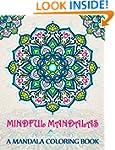 Mindful Mandalas: A Mandala Coloring...