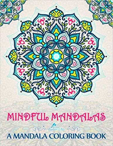 Amazon Mindful Mandalas A Mandala Coloring Book 9781530608751 Papeterie Bleu Books
