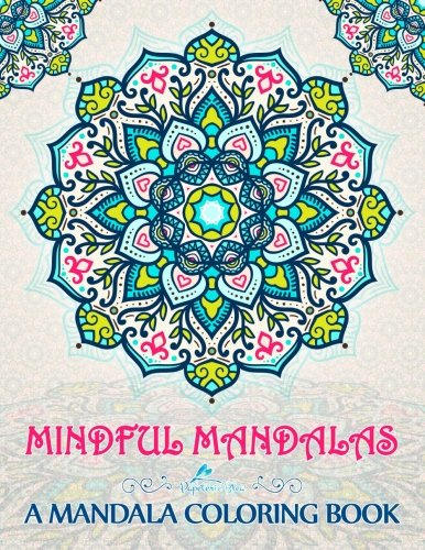 Mindful Mandalas Uplifting Featuring Relaxation