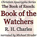The Book of Enoch: Book of the Watchers: Christian Apocrypha Series Audiobook by R. H. Charles Narrated by Michael Strader