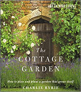 Country living the cottage garden how to plan and plant for Country living gardener magazine website