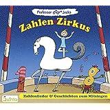Professor Jecks Zahlen-Zirkus. Zahlenlieder & Geschichten zum Mitsingen.