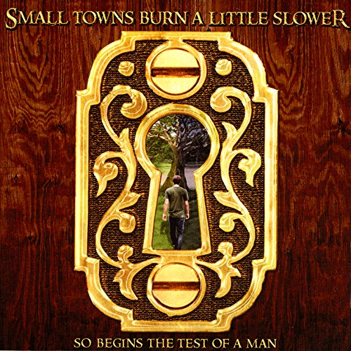 Small Towns Burn A Little Slower - So Begins The Test Of Man (2008) [FLAC] Download