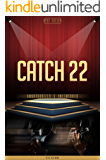 Catch 22 Unauthorized & Uncensored (All Ages Deluxe Edition with Videos)