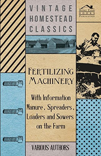 Farm Manure Spreader (Fertilizing Machinery - With Information Manure, Spreaders, Loaders and Sowers on the Farm)