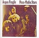 Acqua Fragile - Mass Media Stars (Remasterizado) [Audio CD]<br>