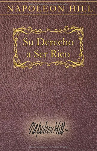 Su Derecho a Ser Rico: Your Right to be Rich Spanish  [Hill, Napoleon] (Tapa Blanda)