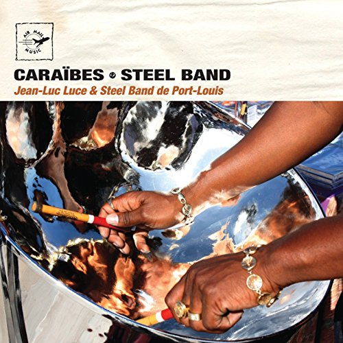 Caraïbes Steel Band (Air Mail Music Collection)