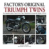 img - for Factory-Original Triumph Twins: The originality guide to Speed Twin, Tiger, Thunderbird & Bonneville Models, 1938-62 book / textbook / text book