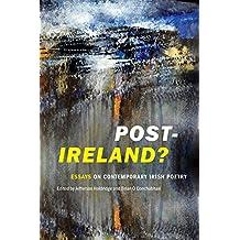 Post-Ireland? Essays on Contemporary Irish Poetry