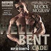 Hell Bent: Deep Six Security Series, Book 3 | Becky McGraw