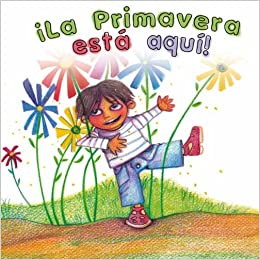 fcb1dca50895 ¡La primavera está aquí! (Spanish Edition)  Graciela Castellanos   9781494303730  Amazon.com  Books