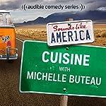 Ep. 16: Cuisine with Michelle Buteau (Sounds Like America) | Michelle Buteau,Michael Ian Black,Jamie Lee,Brooks Wheelan,Myq Kaplan,Iliza Shlesinger,Brian Posehn,Kyle Kinane